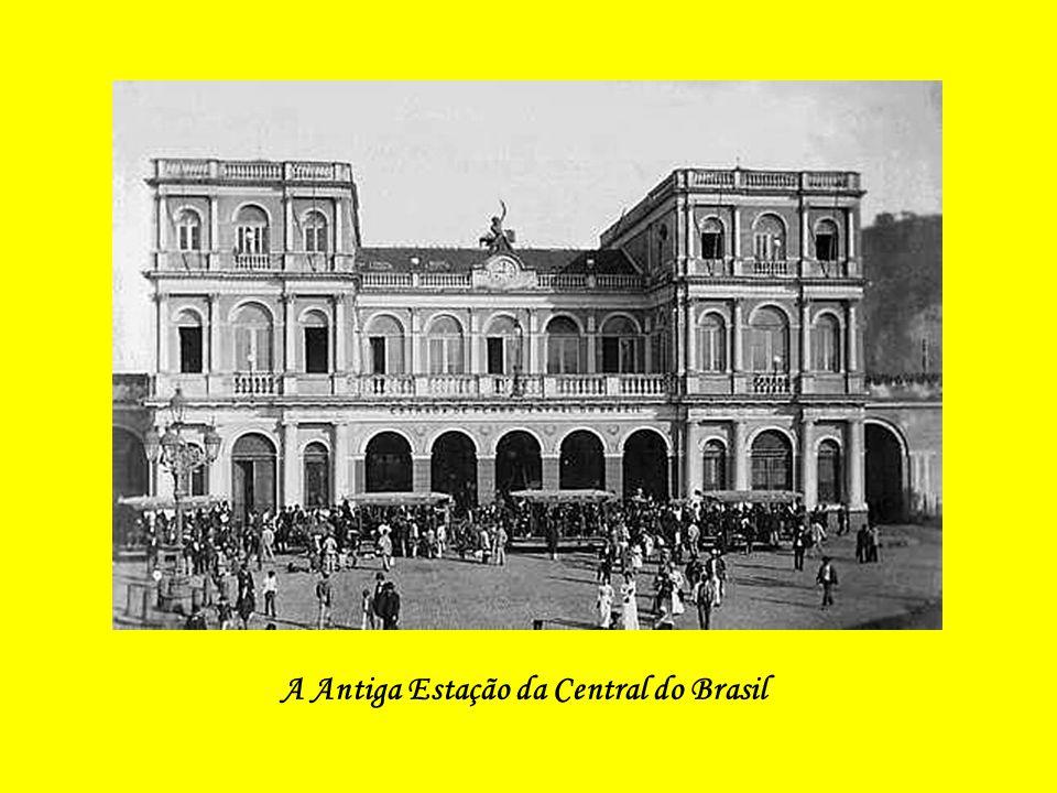A Antiga Estação da Central do Brasil
