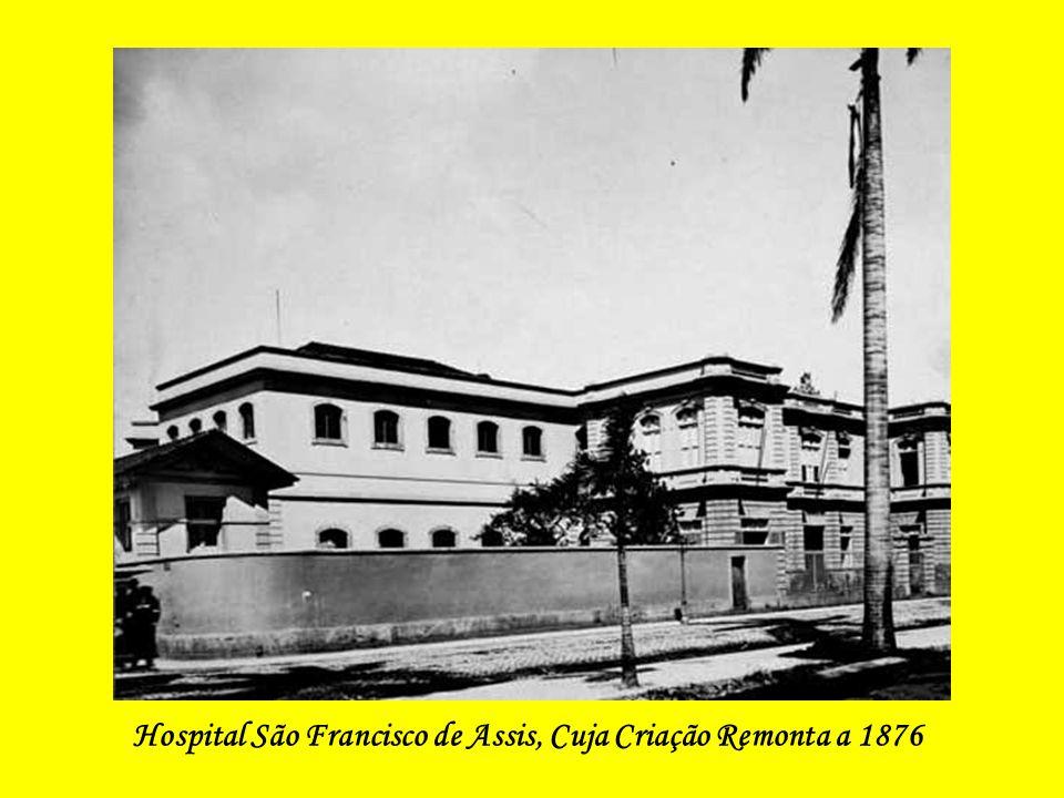 Hospital São Francisco de Assis, Cuja Criação Remonta a 1876