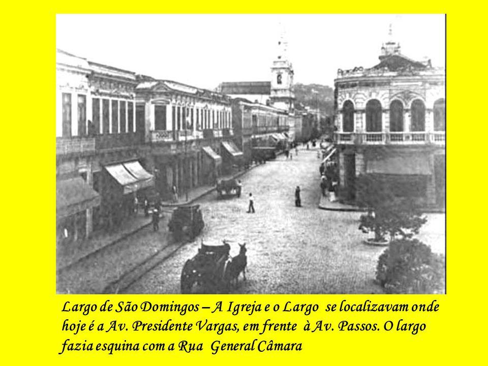 Largo de São Domingos – A Igreja e o Largo se localizavam onde hoje é a Av.