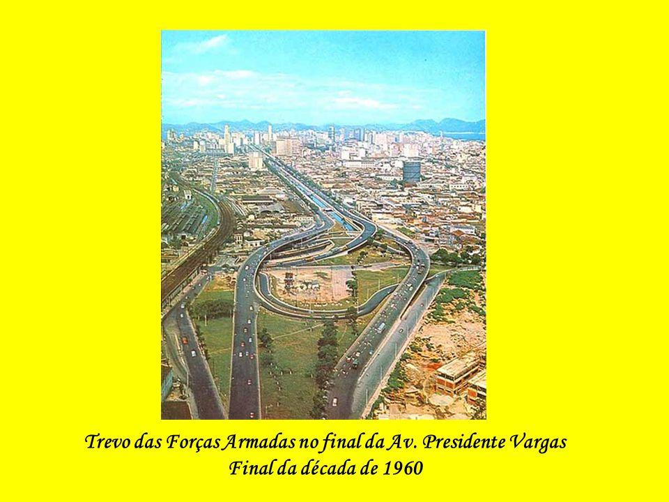 Trevo das Forças Armadas no final da Av. Presidente Vargas