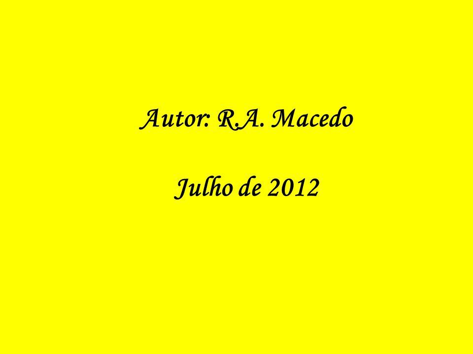 Autor: R.A. Macedo Julho de 2012