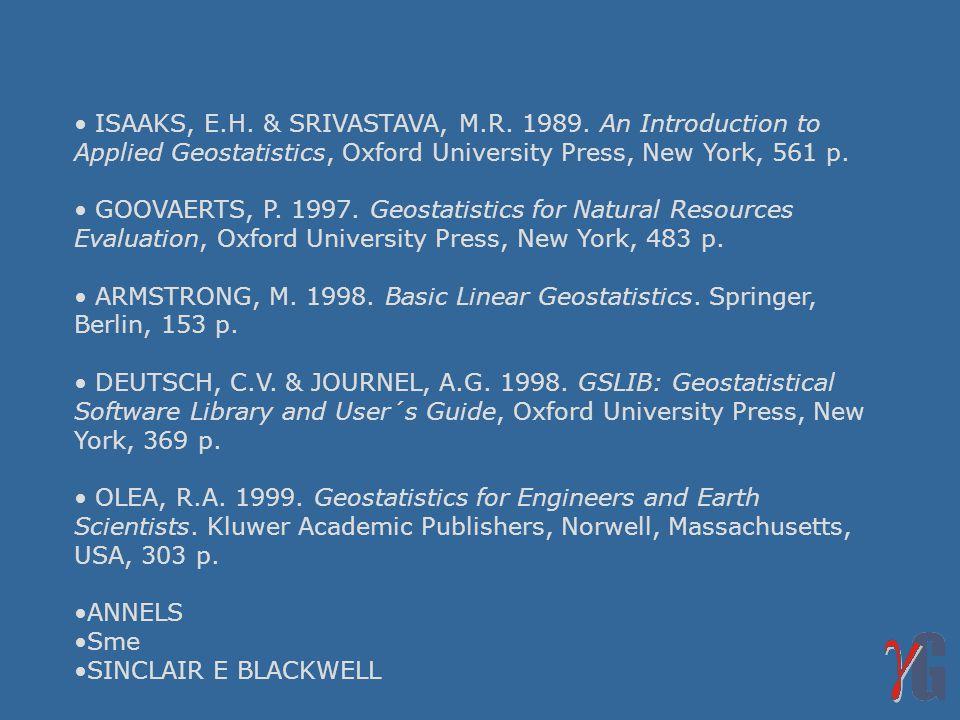 ISAAKS, E. H. & SRIVASTAVA, M. R. 1989