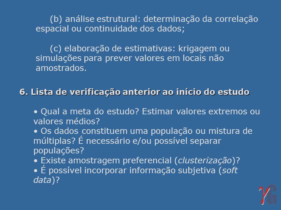 (b) análise estrutural: determinação da correlação espacial ou continuidade dos dados;
