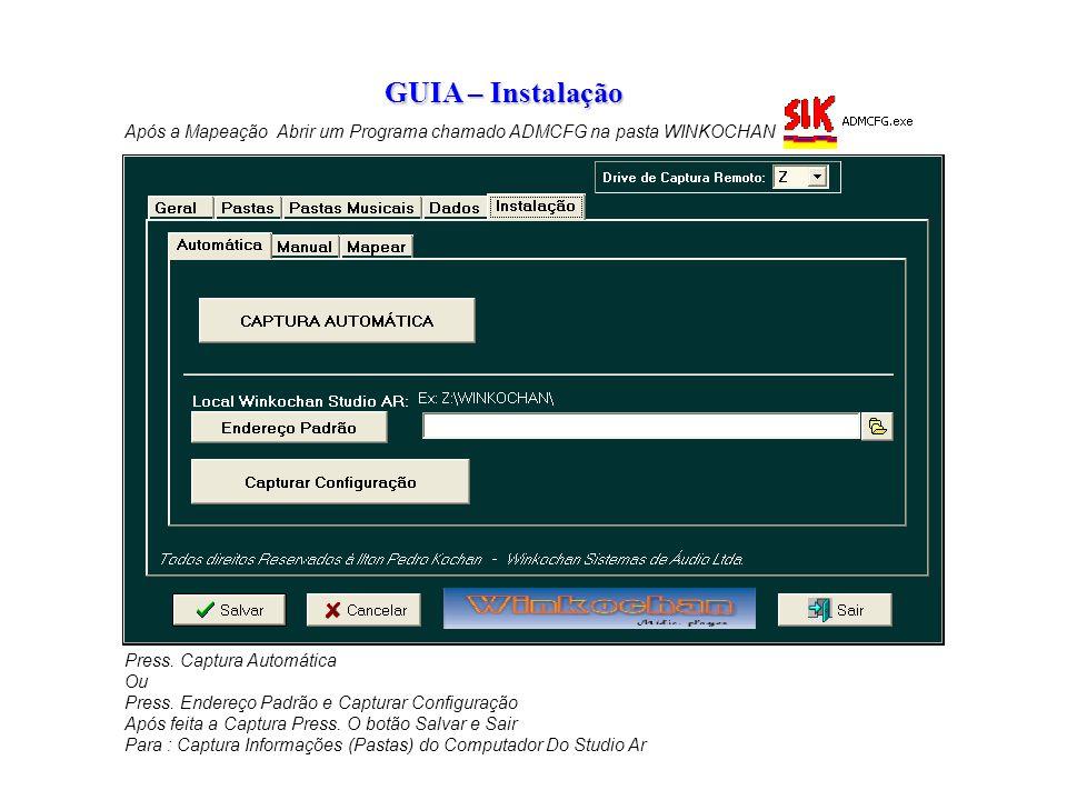 GUIA – Instalação Após a Mapeação Abrir um Programa chamado ADMCFG na pasta WINKOCHAN. Press. Captura Automática.