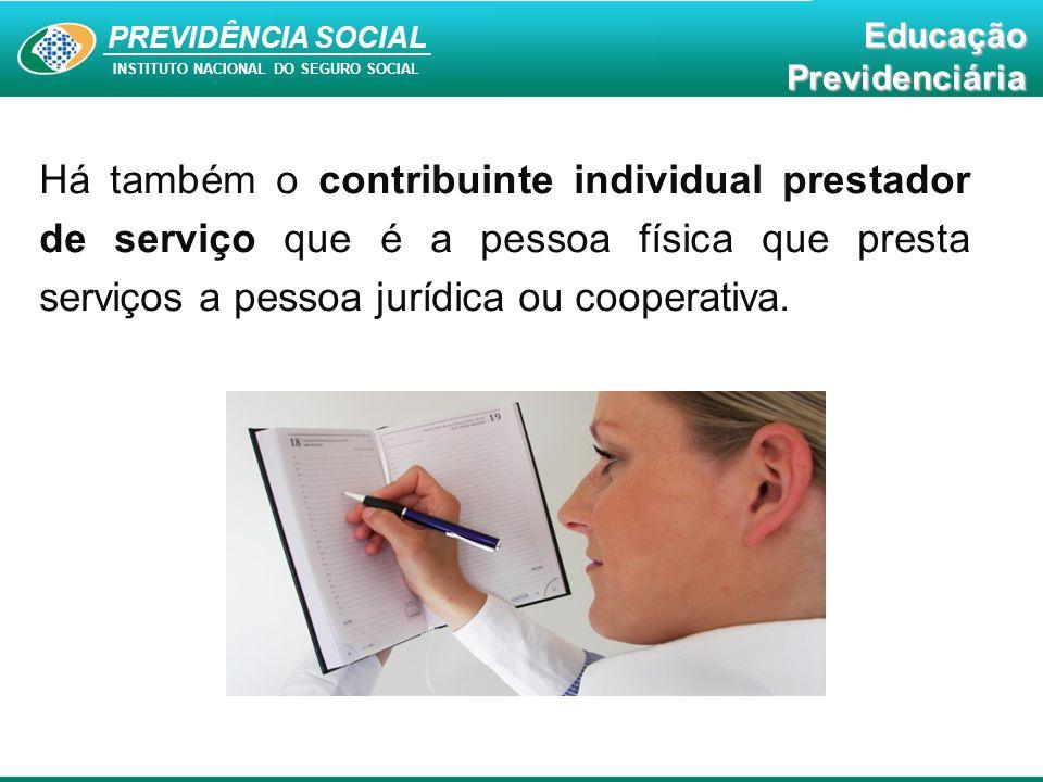 Há também o contribuinte individual prestador de serviço que é a pessoa física que presta serviços a pessoa jurídica ou cooperativa.