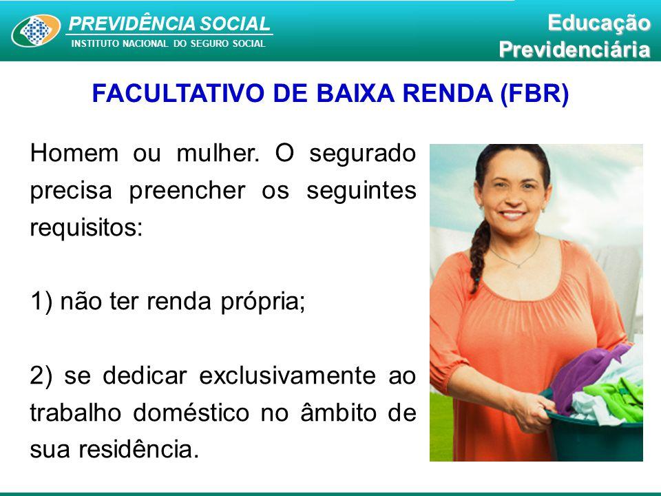 FACULTATIVO DE BAIXA RENDA (FBR)