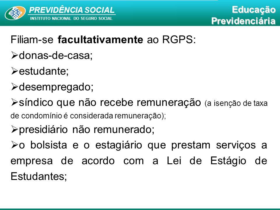 Filiam-se facultativamente ao RGPS: