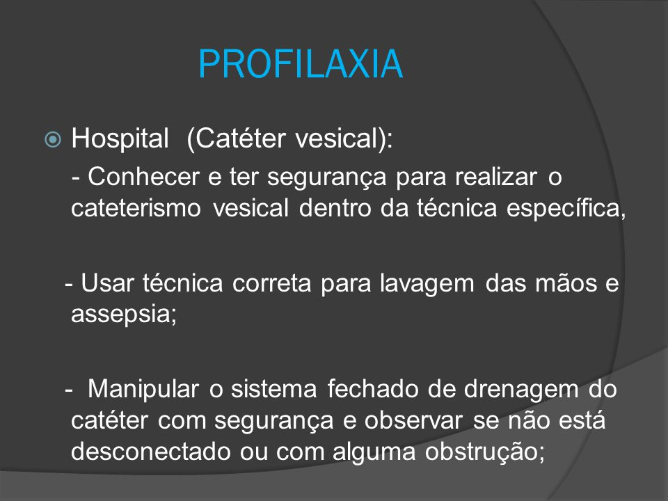 PROFILAXIA Hospital (Catéter vesical):