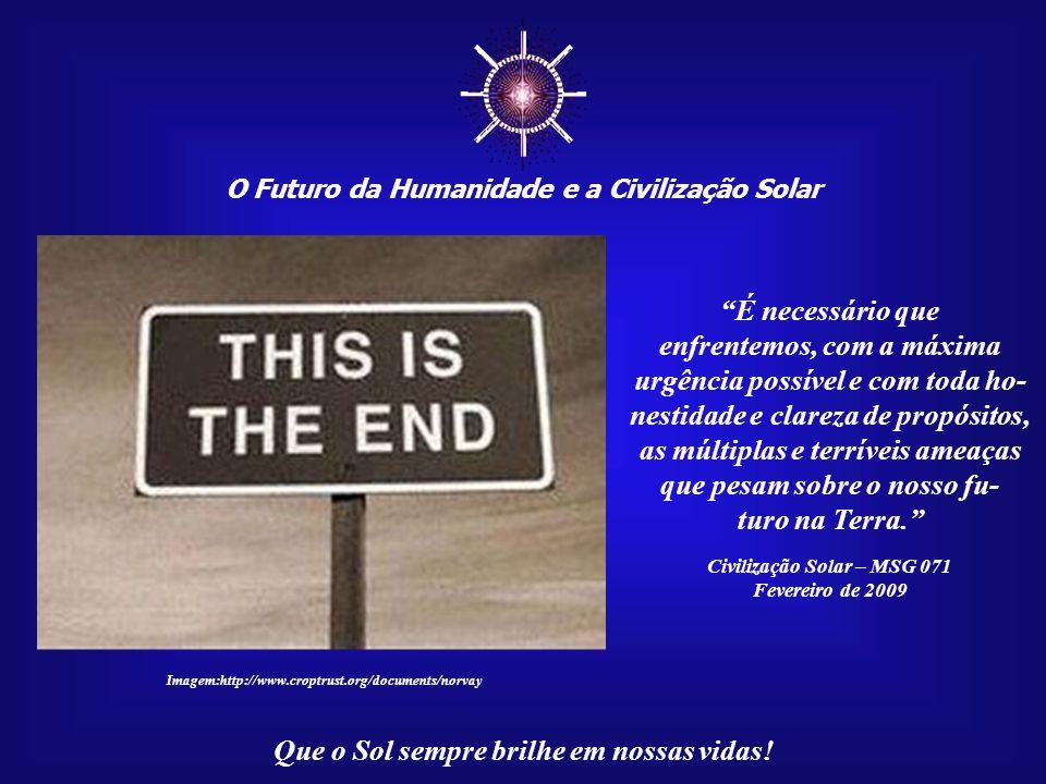 ☼ O Futuro da Humanidade e a Civilização Solar. É necessário que.
