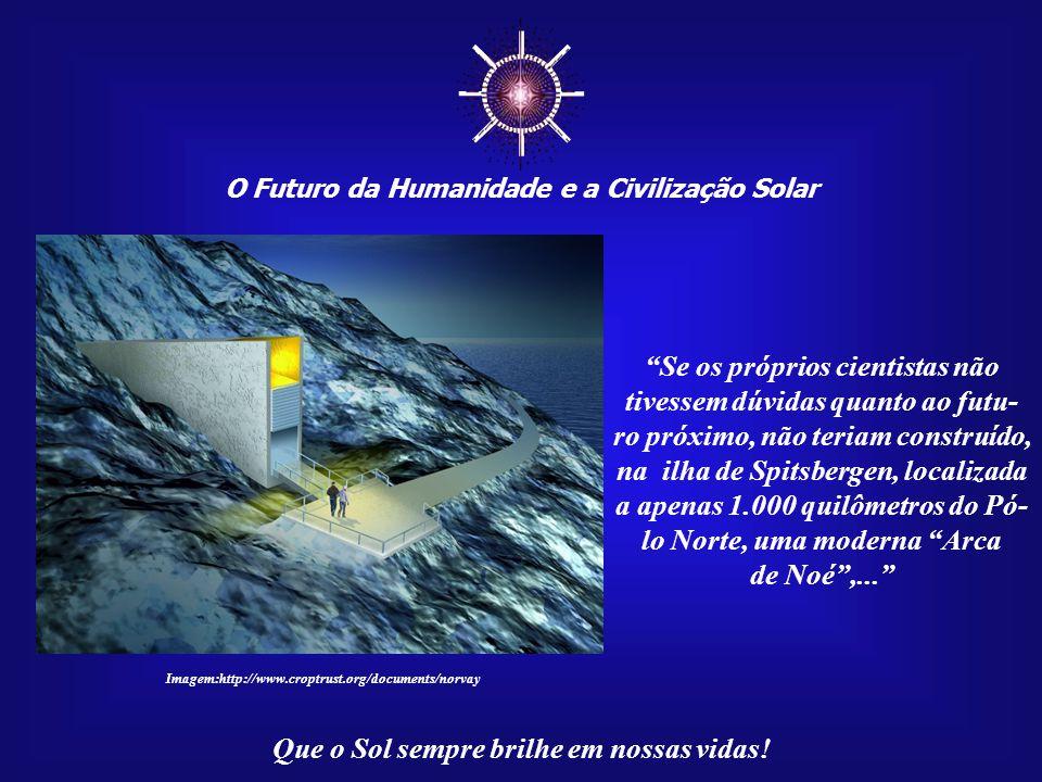 ☼ Se os próprios cientistas não tivessem dúvidas quanto ao futu-