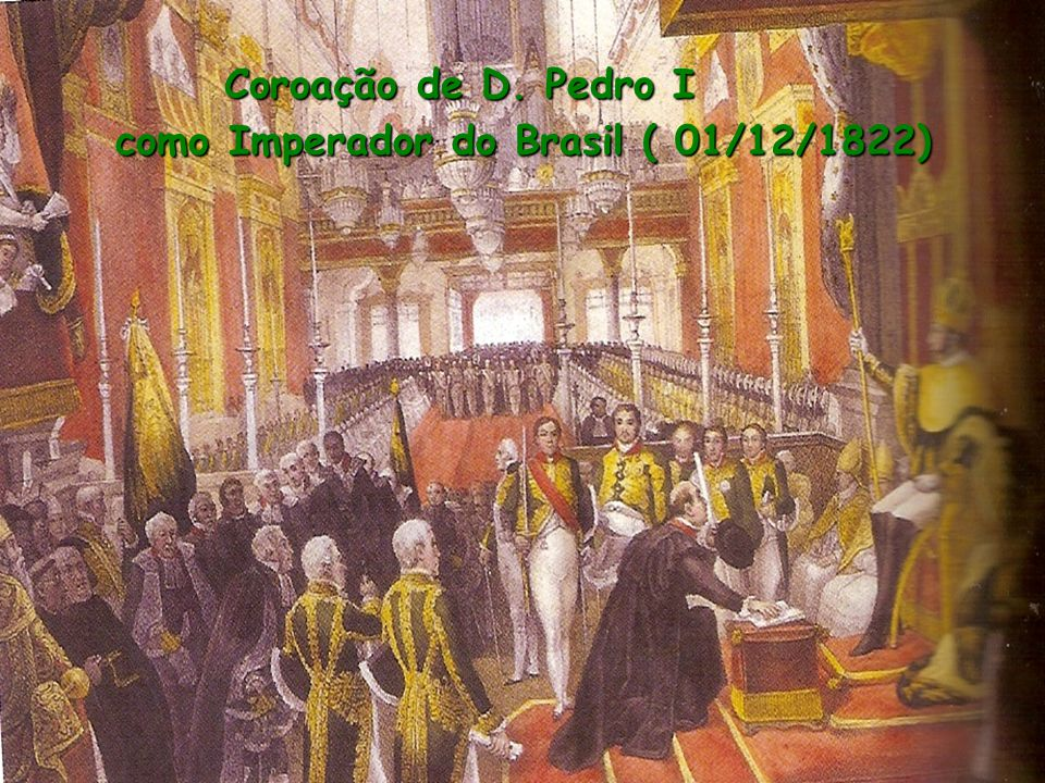 Coroação de D. Pedro I como Imperador do Brasil ( 01/12/1822)