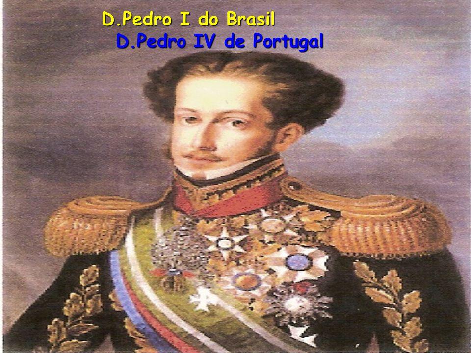 D.Pedro I do Brasil D.Pedro IV de Portugal
