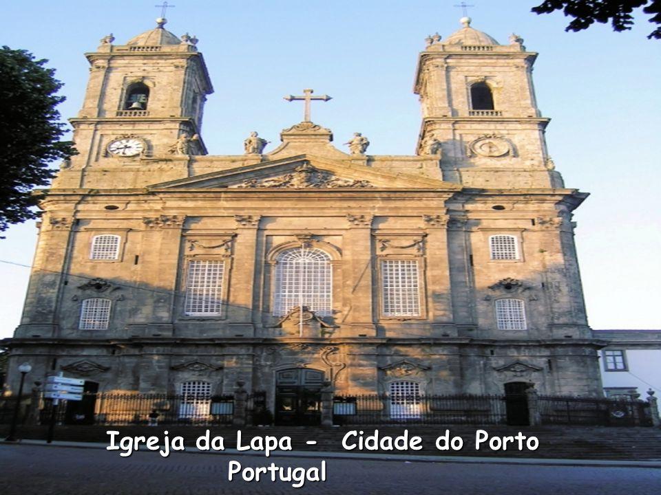 Igreja da Lapa - Cidade do Porto Portugal