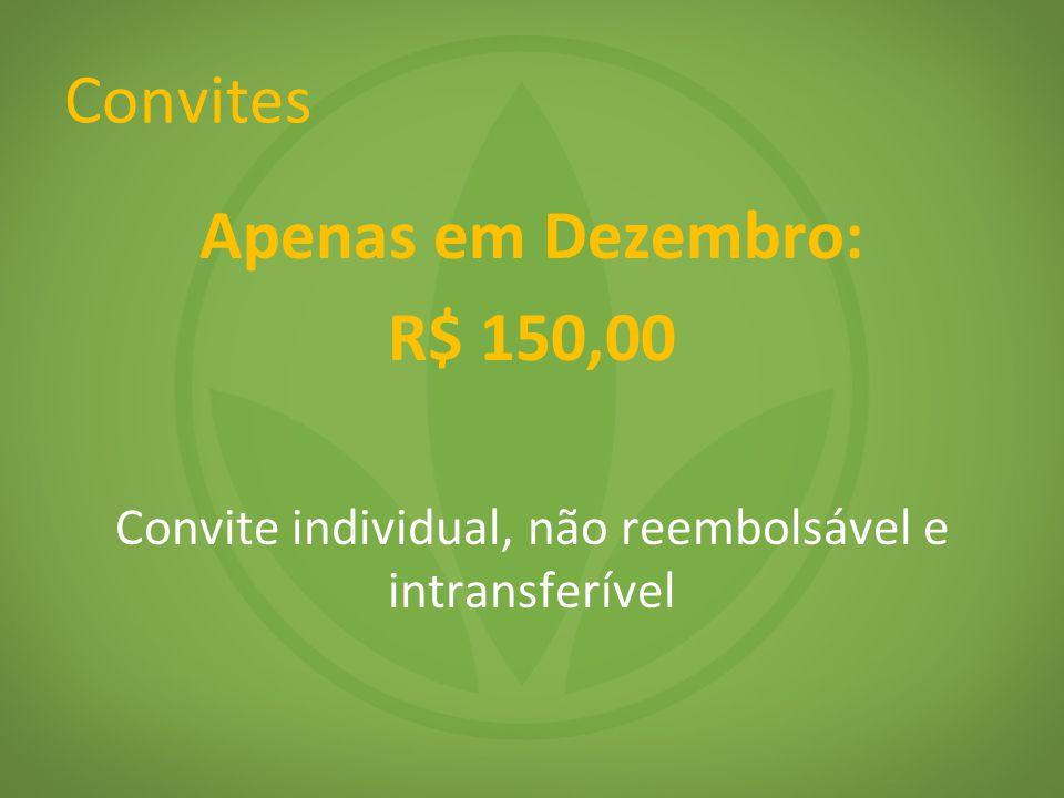 Convite individual, não reembolsável e intransferível