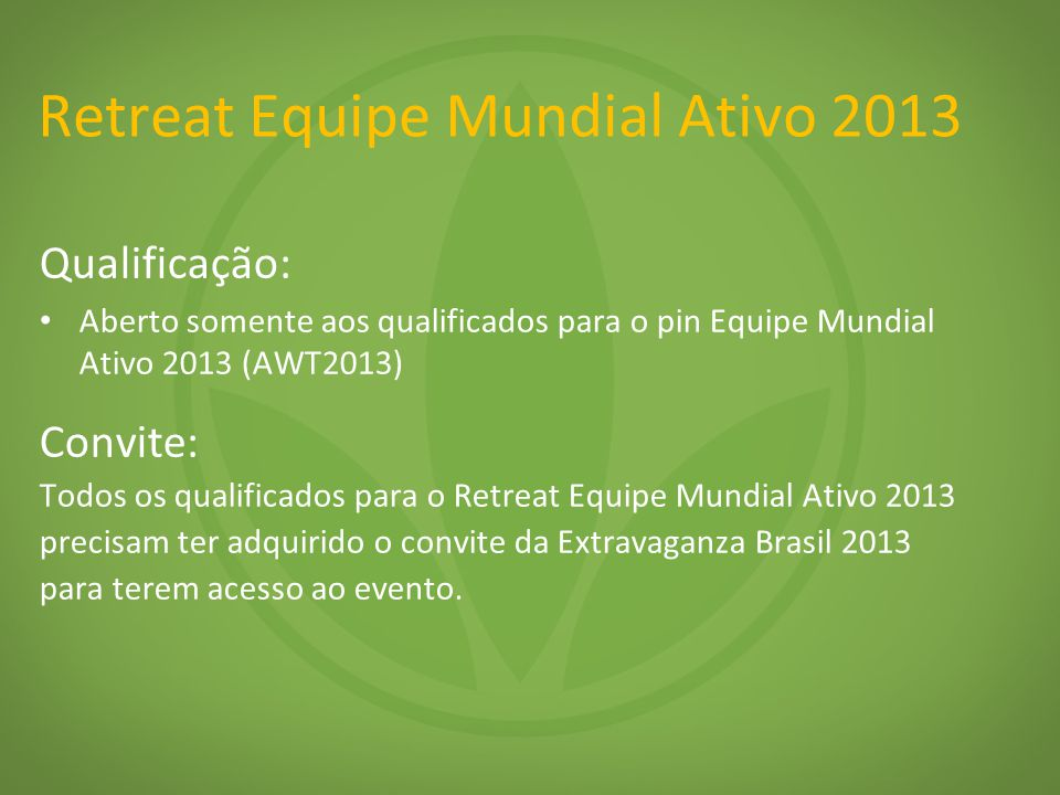 Retreat Equipe Mundial Ativo 2013