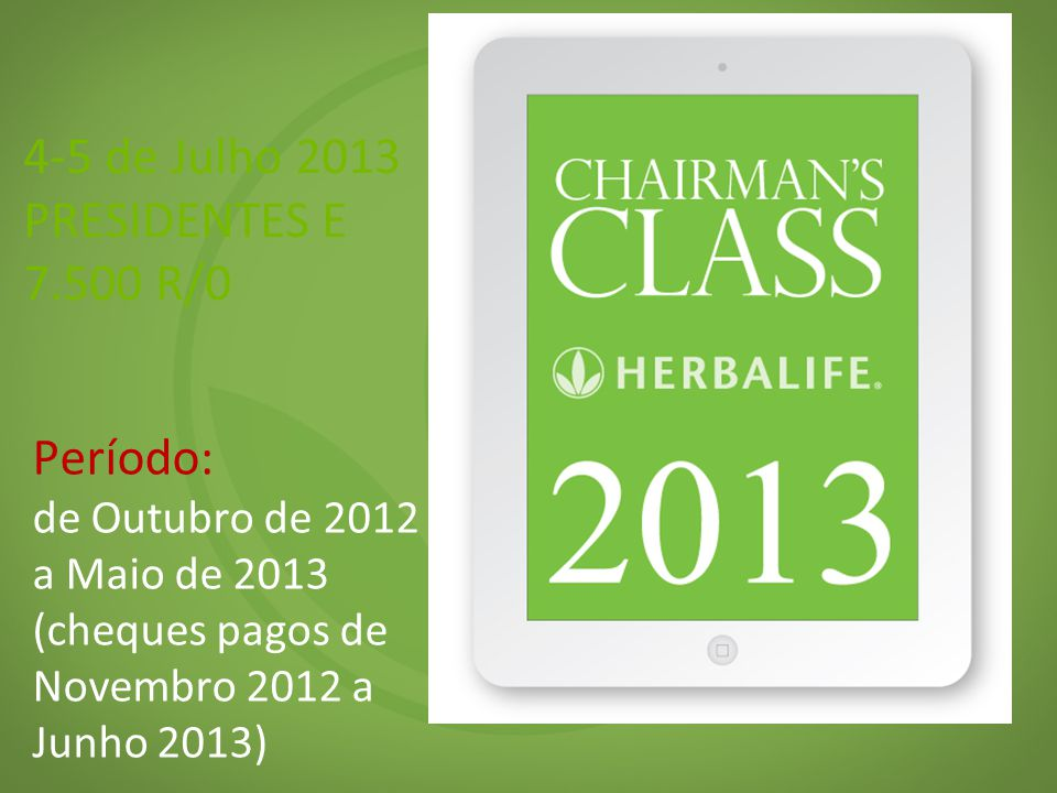 4-5 de Julho 2013 PRESIDENTES E 7.500 R/0.