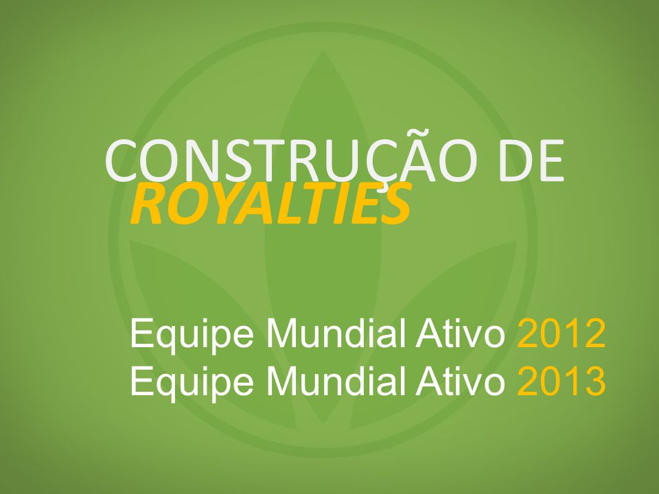 CONSTRUÇÃO DE ROYALTIES Equipe Mundial Ativo 2012