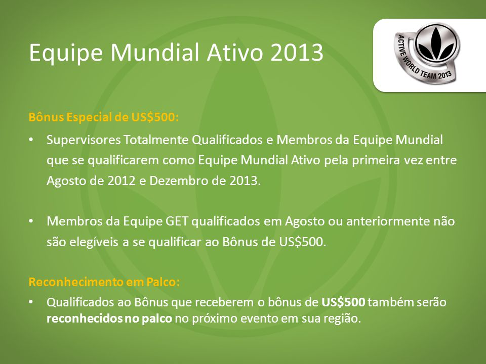 Equipe Mundial Ativo 2013 Bônus Especial de US$500: