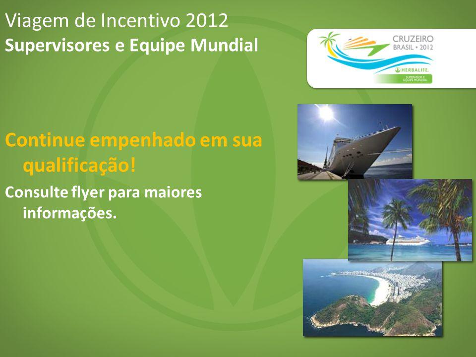 Viagem de Incentivo 2012 Supervisores e Equipe Mundial