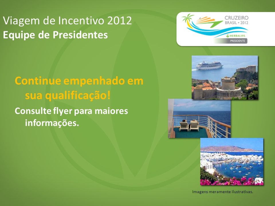 Viagem de Incentivo 2012 Equipe de Presidentes