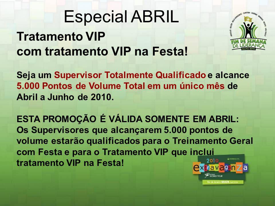 Especial ABRIL Tratamento VIP com tratamento VIP na Festa!