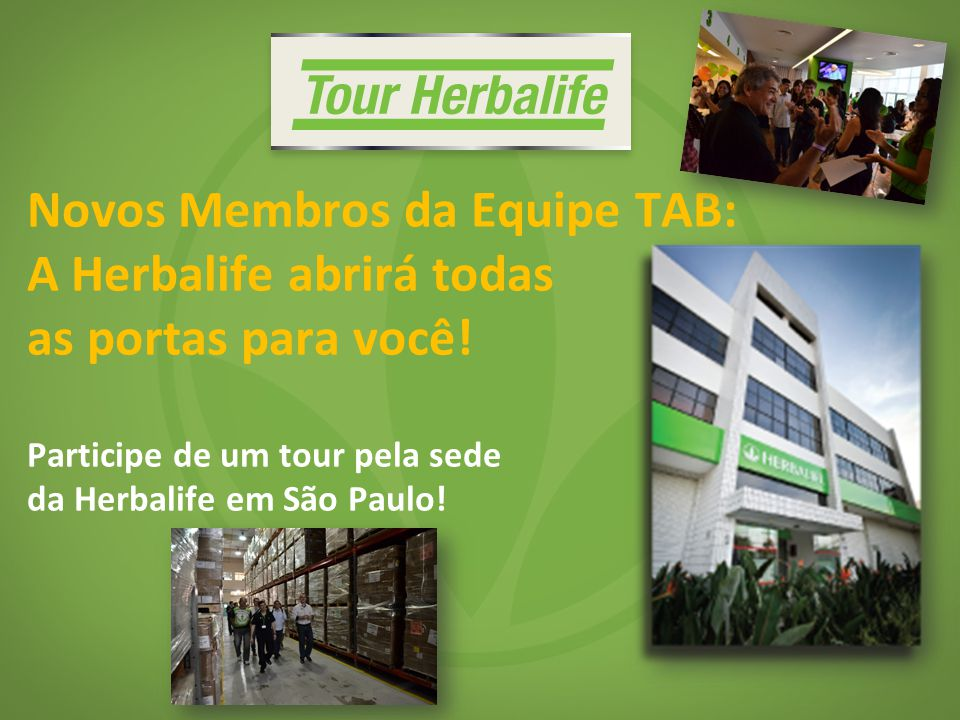 Novos Membros da Equipe TAB: A Herbalife abrirá todas as portas para você!