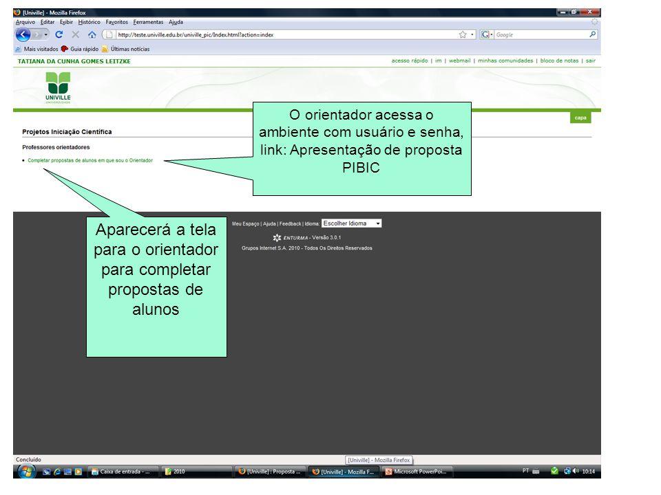 Aparecerá a tela para o orientador para completar propostas de alunos