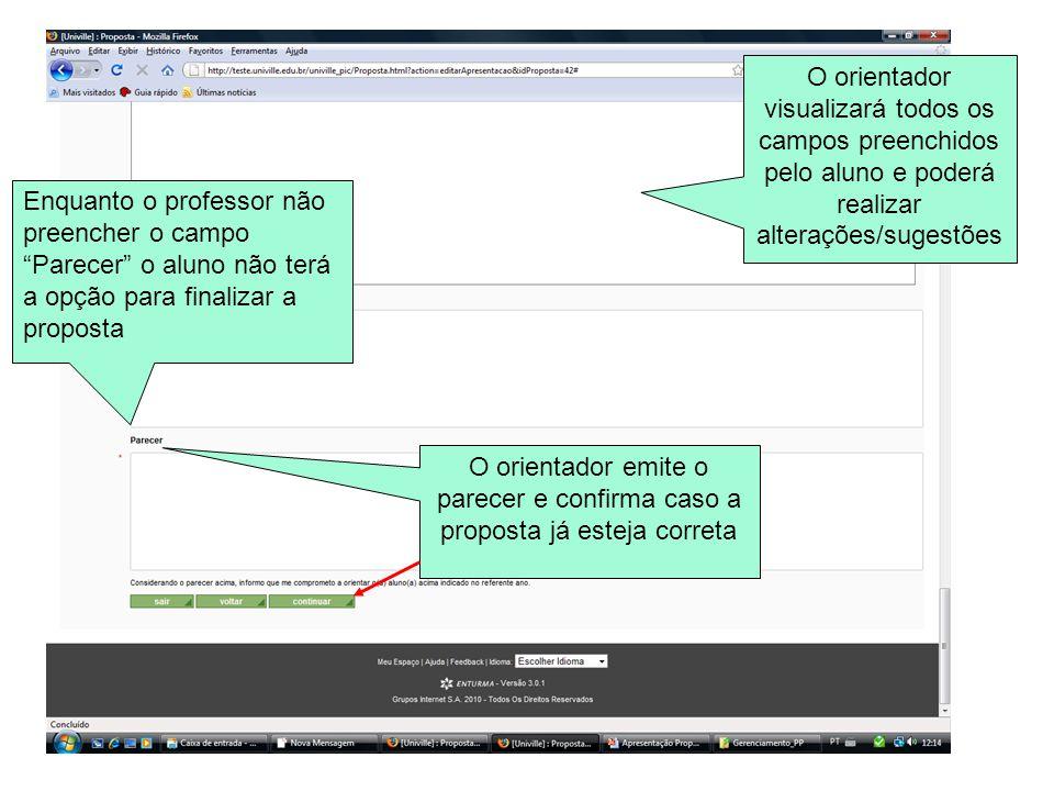 O orientador visualizará todos os campos preenchidos pelo aluno e poderá realizar alterações/sugestões
