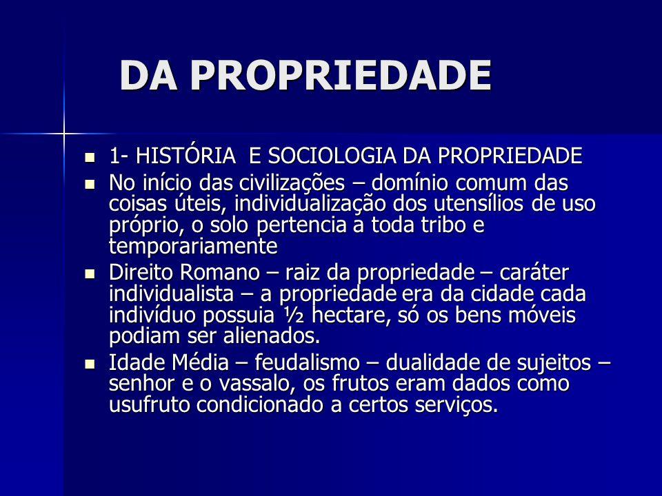 DA PROPRIEDADE 1- HISTÓRIA E SOCIOLOGIA DA PROPRIEDADE