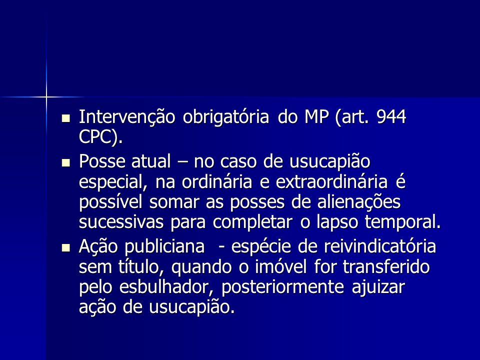 Intervenção obrigatória do MP (art. 944 CPC).