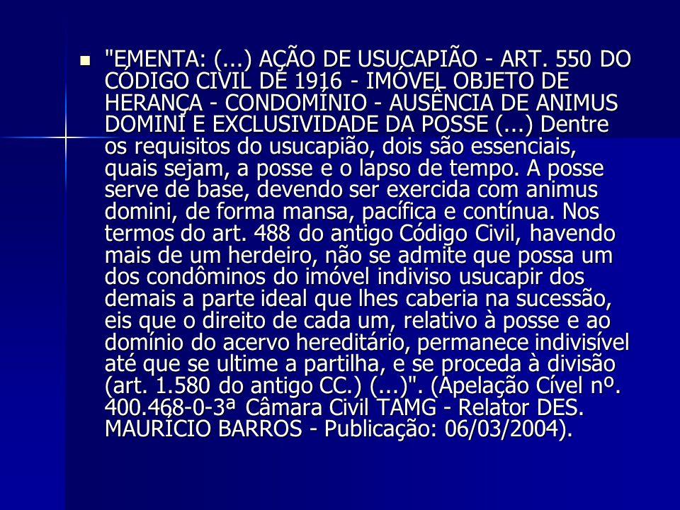 EMENTA: (. ) AÇÃO DE USUCAPIÃO - ART