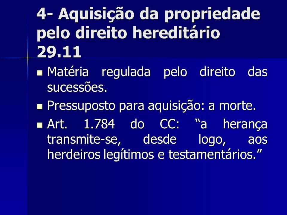 4- Aquisição da propriedade pelo direito hereditário 29.11