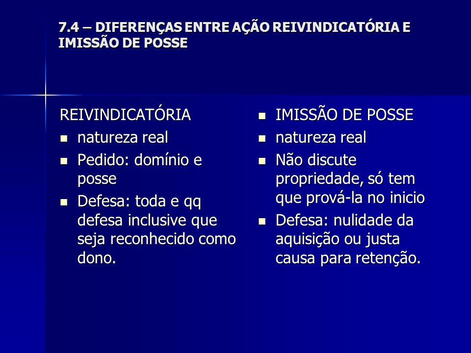 7.4 – DIFERENÇAS ENTRE AÇÃO REIVINDICATÓRIA E IMISSÃO DE POSSE