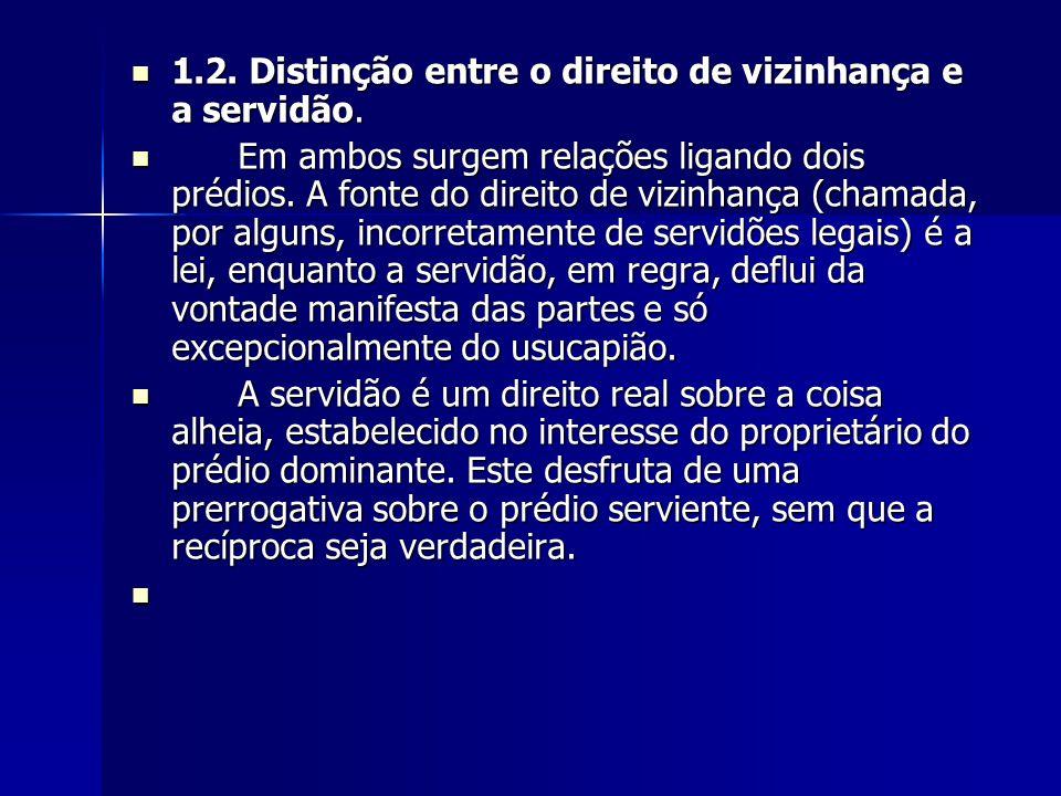 1.2. Distinção entre o direito de vizinhança e a servidão.