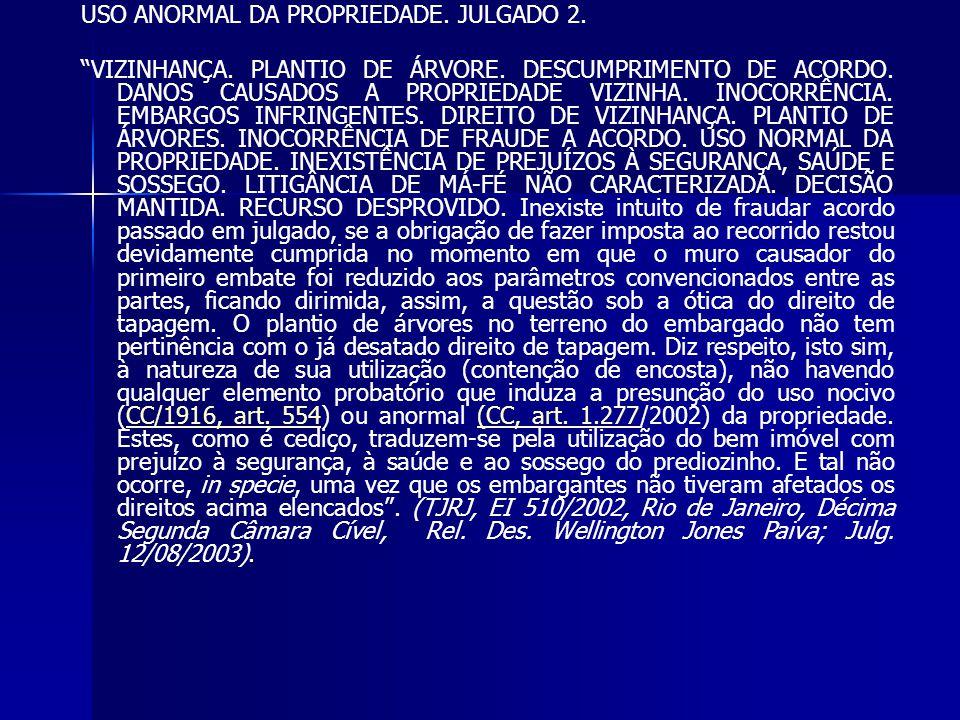 USO ANORMAL DA PROPRIEDADE. JULGADO 2.