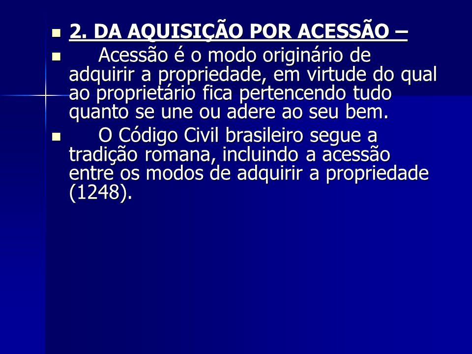 2. DA AQUISIÇÃO POR ACESSÃO –