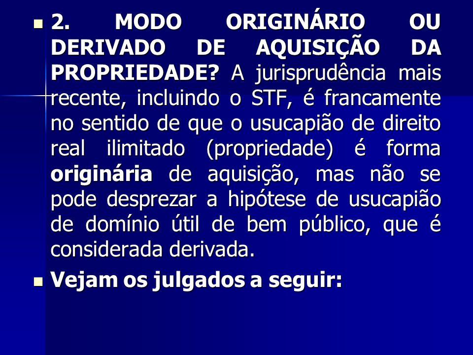 2. MODO ORIGINÁRIO OU DERIVADO DE AQUISIÇÃO DA PROPRIEDADE