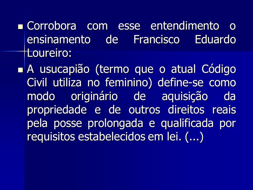 Corrobora com esse entendimento o ensinamento de Francisco Eduardo Loureiro: