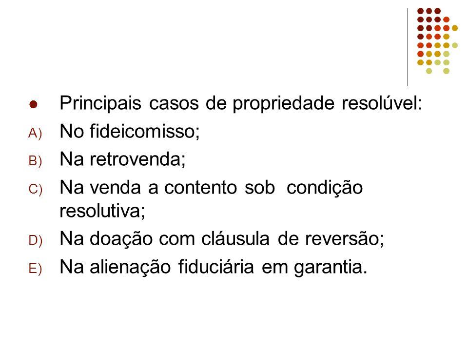 Principais casos de propriedade resolúvel: