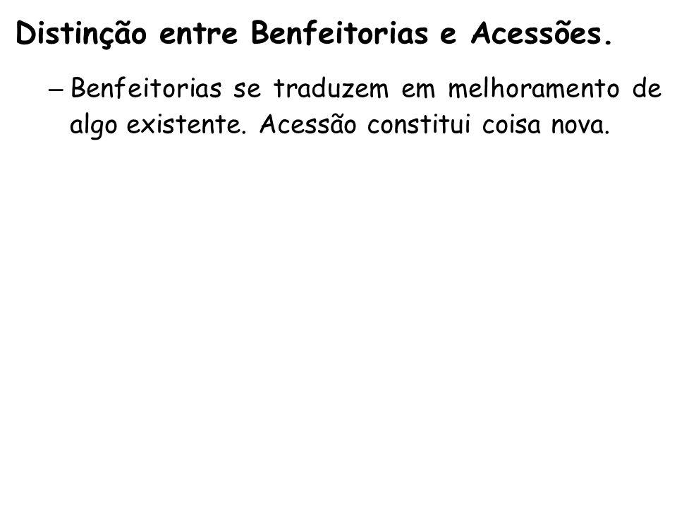 Distinção entre Benfeitorias e Acessões.