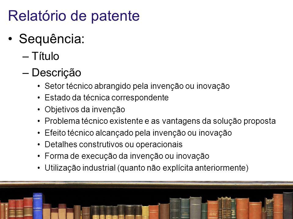 Relatório de patente Sequência: Título Descrição