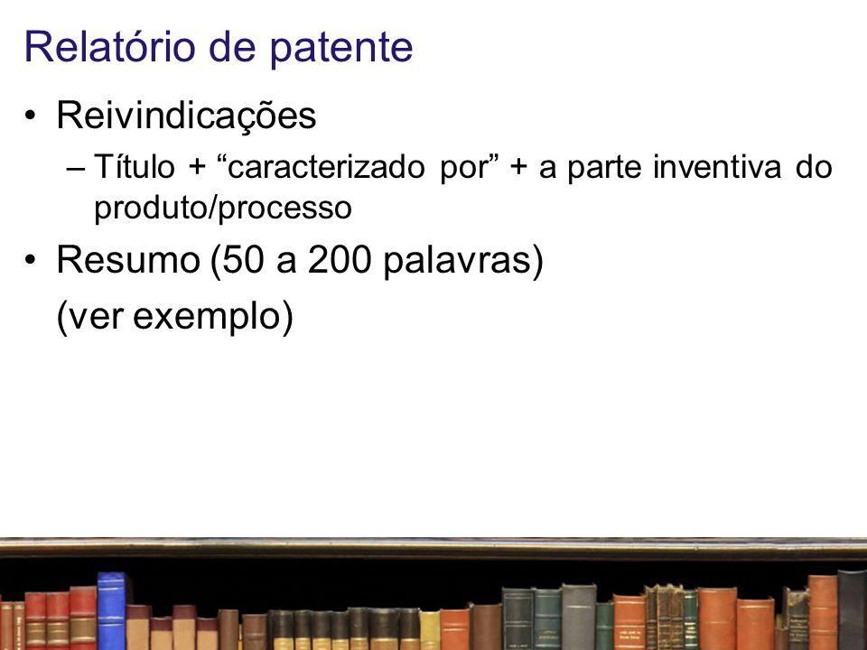 Relatório de patente Reivindicações Resumo (50 a 200 palavras)