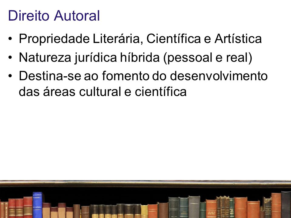 Direito Autoral Propriedade Literária, Científica e Artística