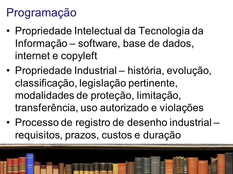 Programação Propriedade Intelectual da Tecnologia da Informação – software, base de dados, internet e copyleft.
