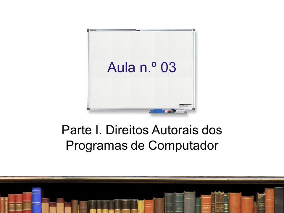 Parte I. Direitos Autorais dos Programas de Computador
