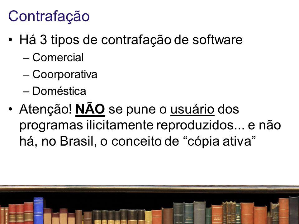Contrafação Há 3 tipos de contrafação de software