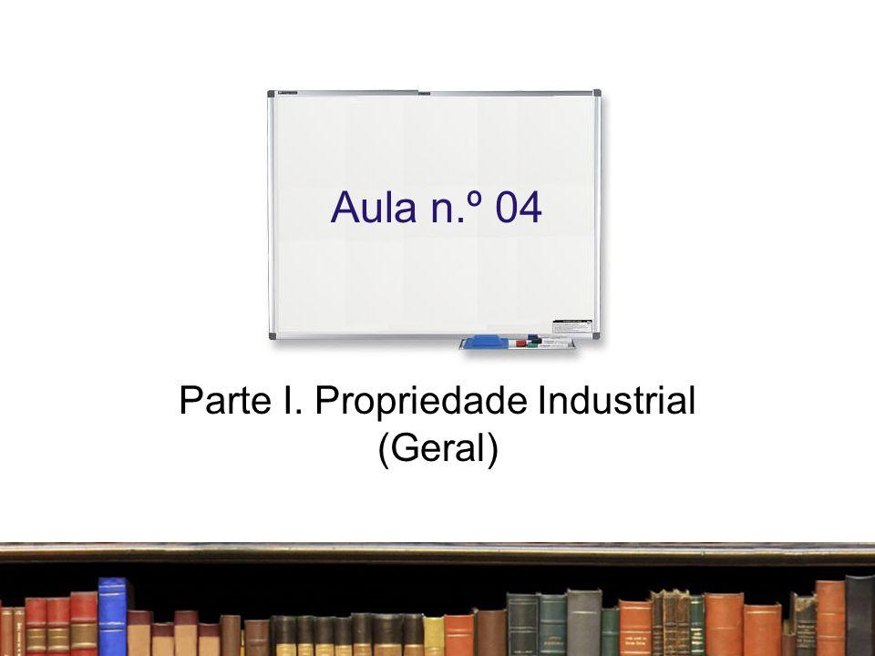 Parte I. Propriedade Industrial (Geral)