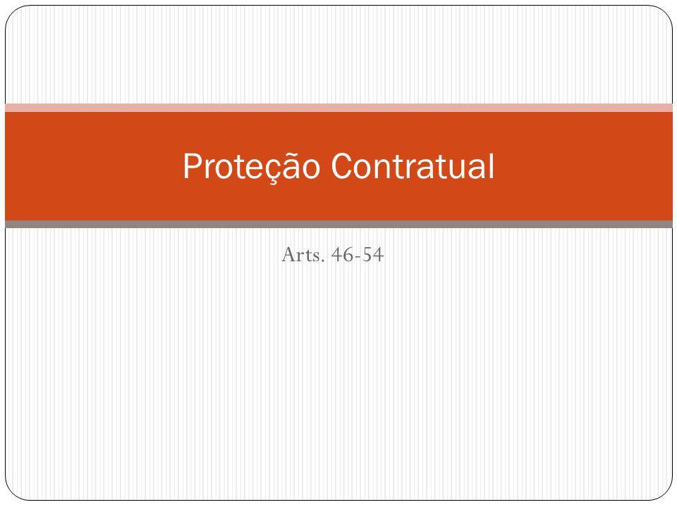 Proteção Contratual Arts. 46-54