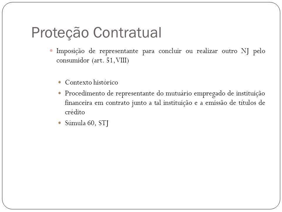 Proteção Contratual Imposição de representante para concluir ou realizar outro NJ pelo consumidor (art. 51, VIII)