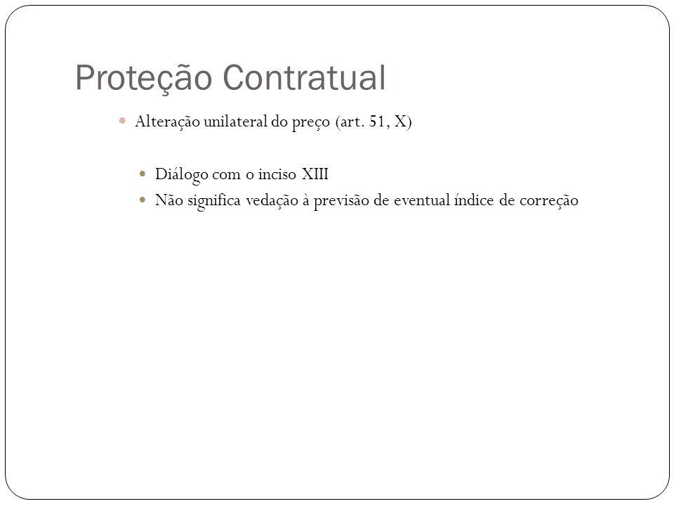 Proteção Contratual Alteração unilateral do preço (art. 51, X)